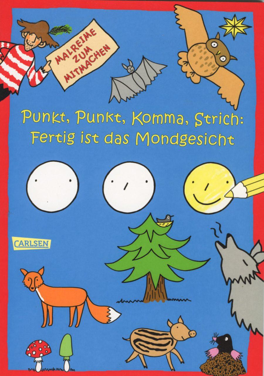 Carlsen Verlag, Punkt, Punkt, Komma, Strich: Fertig ist das Mondgesicht